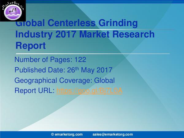 Global Centerless Grinding Market Research Report 2017 Centerless Griding Market 2017 - Global Industry S