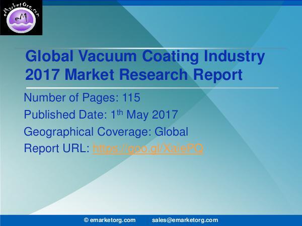 Global Vacuum Coating Market Research Report 2017 Vacuum Coating Market Analysis by Application, Typ