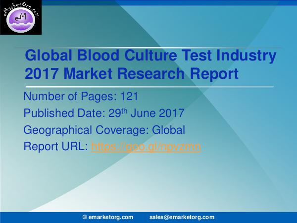 Blood Culture Test Market Research Report 2017-2022 Blood Culture Test Market Growth, Trends, Absolute