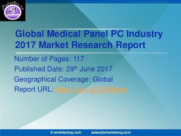 Medical Panel PC Market Research Report 2017-2022 Medical Panel PC Market News, Corporate Financial