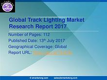 2017-2022: Global Track Lighting Market Research Report 2017