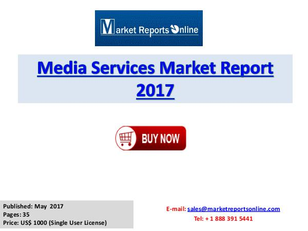 Media Market Global Briefing 2017 Report Media Services Global Industry Insights Report 201