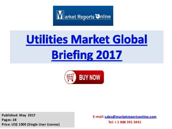 Global Utilities Industry Report 2017 Services Utilities Industry Insights Report 2017