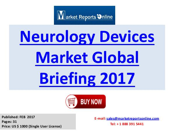 Global Neurology Devices Market Overview Report 2017 Neurology Devices Market