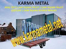 KARMA METAL Cam tasima paleti cam paletleri