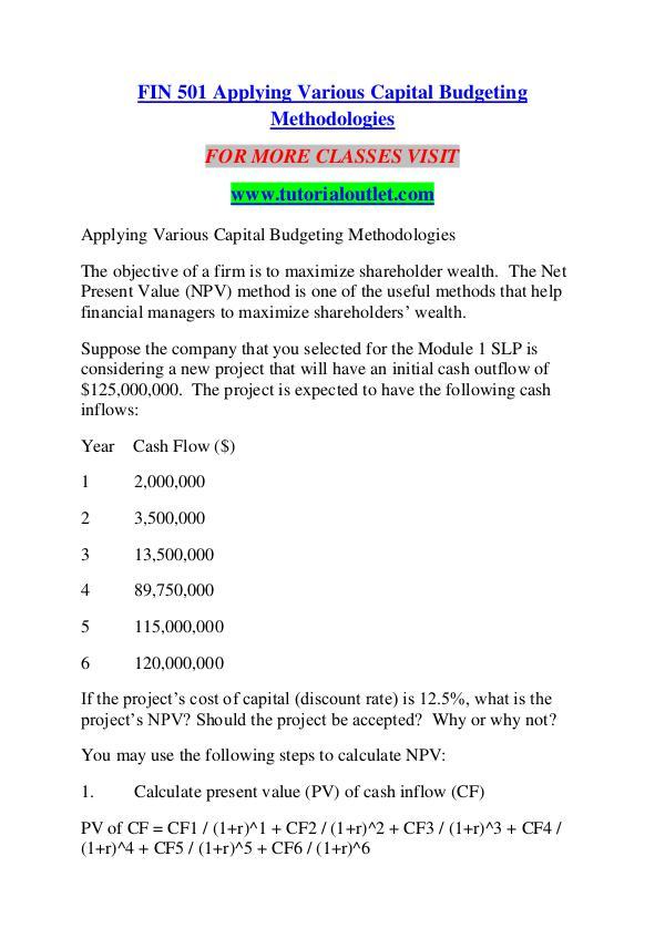 FIN 501 Applying Various Capital Budgeting Methodologies/TUTORIALOUTL FIN 501 Applying Various Capital Budgeting Methodo
