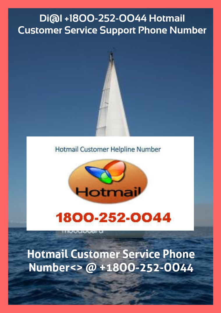 Di@l +18OO-252-OO44 Hotmail Customer Service Support Phone Number 18OO252OO44 Hotmail Customer Service