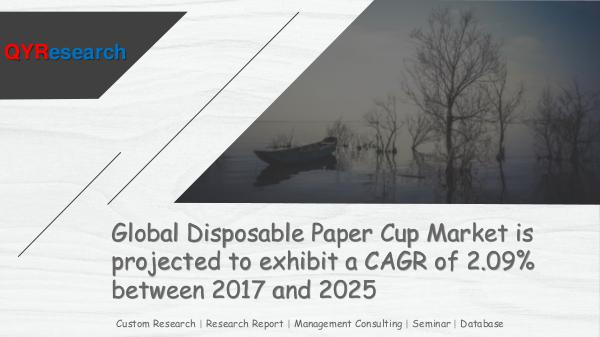 Global Disposable Paper Cup Market Research