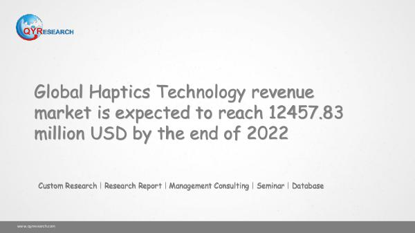 QYR Market Research Global Haptics Technology market research