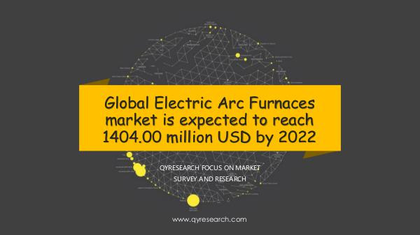QYR Market Research Global Electric Arc Furnaces market research