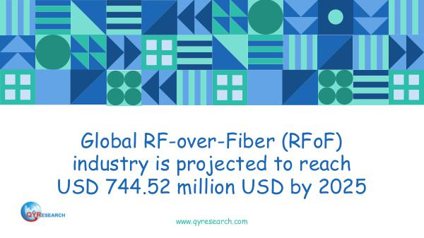 QYR Market Research Global RF-over-Fiber (RFoF) industry analysis