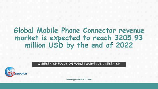 QYR Market Research Global Mobile Phone Connector Market Research
