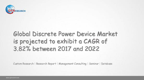 QYR Market Research Global Discrete Power Device Market Research