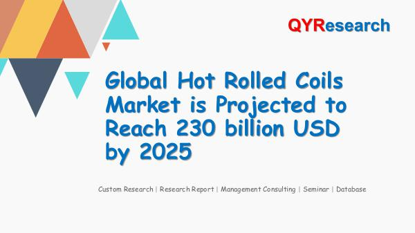 QYR Market Research Global Hot Rolled Coils Market Research