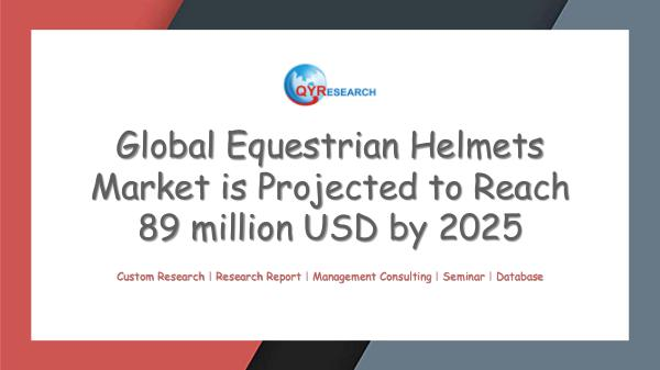 QYR Market Research Global Equestrian Helmets Market Research