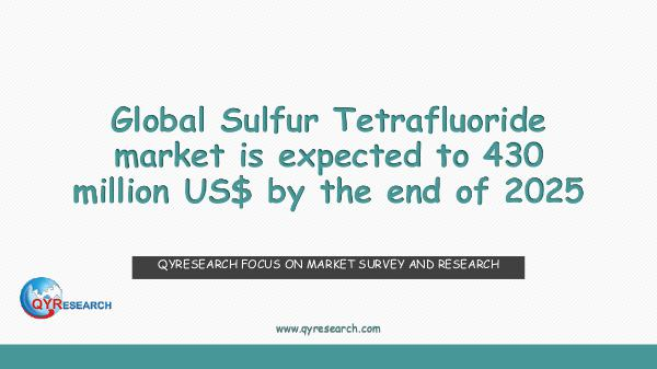 Global Sulfur Tetrafluoride market research