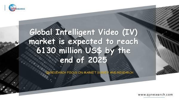 QYR Market Research Global Intelligent Video (IV) market research