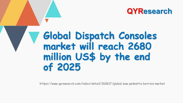 QYR Market Research Global Dispatch Consoles market research