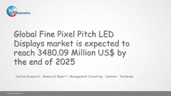 QYR Market Research Global Fine Pixel Pitch LED Displays market
