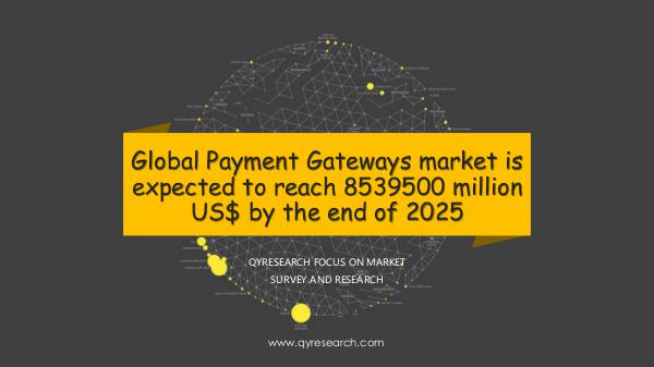 QYR Market Research Global Payment Gateways market research