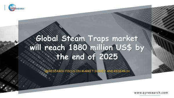 QYR Market Research Global Steam Traps market research