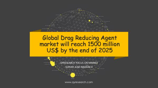 Global Drag Reducing Agent market research
