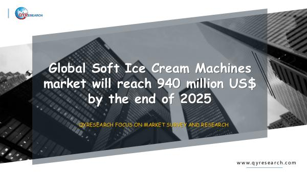 Global Soft Ice Cream Machines market research