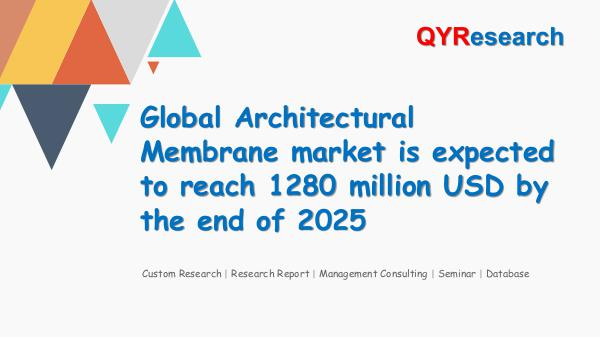 QYR Market Research Global Architectural Membrane market research