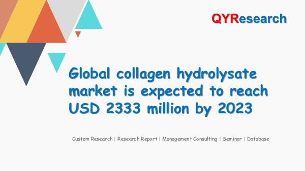 QYR Market Research Global collagen hydrolysate market research