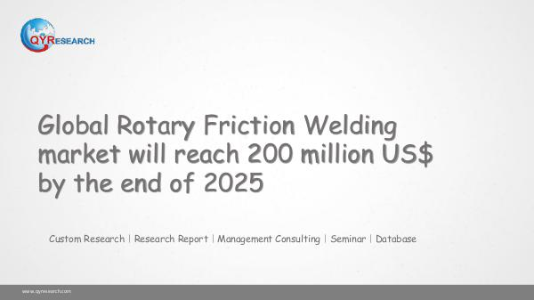QYR Market Research Global Rotary Friction Welding market research