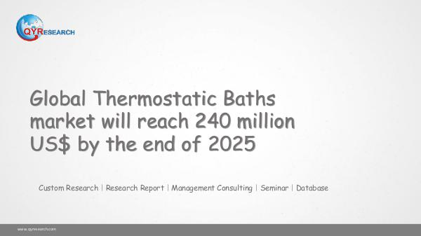 QYR Market Research Global Thermostatic Baths market research