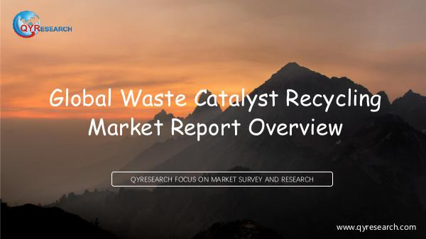 QYR Market Research Global Waste Catalyst Recycling Market Report