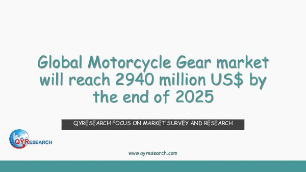 QYR Market Research Global Motorcycle Gear market research
