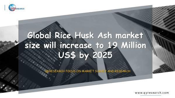 Global Rice Husk Ash market research