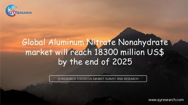 QYR Market Research Global Aluminum Nitrate Nonahydrate market