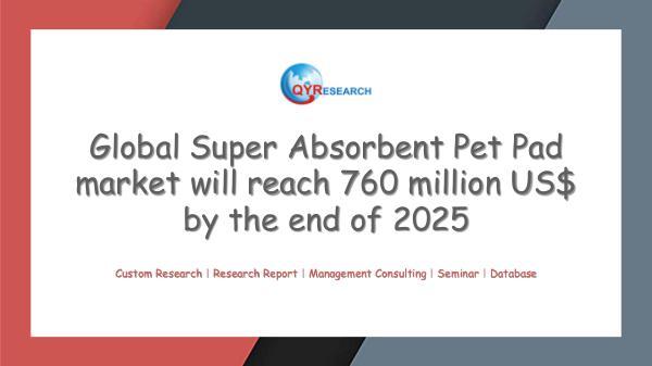 QYR Market Research Global Super Absorbent Pet Pad market research