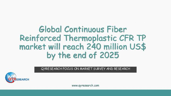 QYR Market Research Global Continuous Fiber Reinforced Thermoplastic