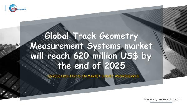 QYR Market Research Global Track Geometry Measurement Systems market
