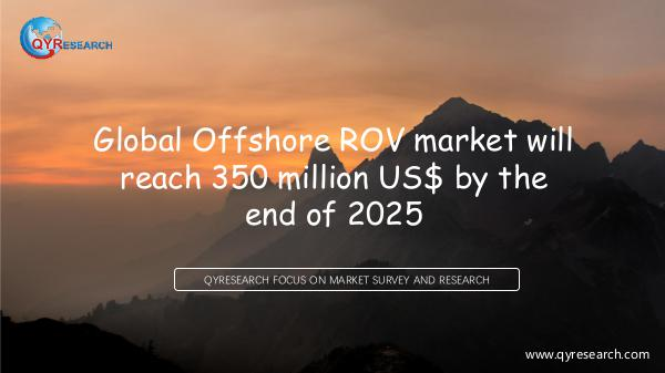 QYR Market Research Global Offshore ROV market research