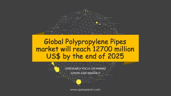 QYR Market Research Global Polypropylene Pipes market research