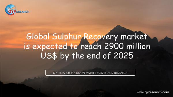 QYR Market Research Global Sulphur Recovery market research