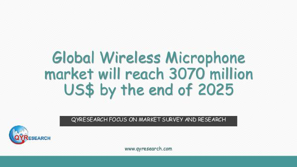 QYR Market Research Global Wireless Microphone market research