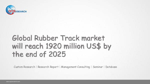 Global Rubber Track market research