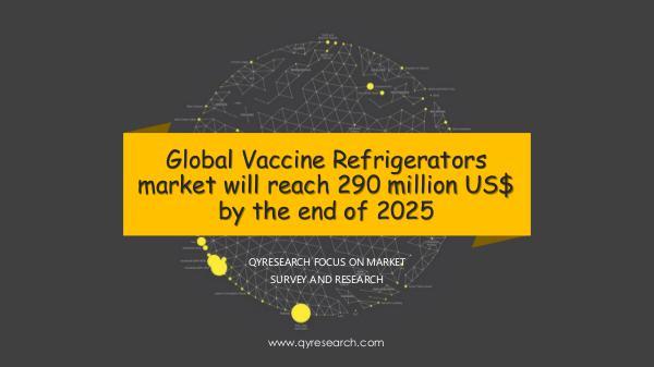 QYR Market Research Global Vaccine Refrigerators market research