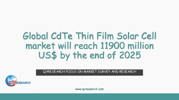 QYR Market Research Global CdTe Thin Film Solar Cell market research