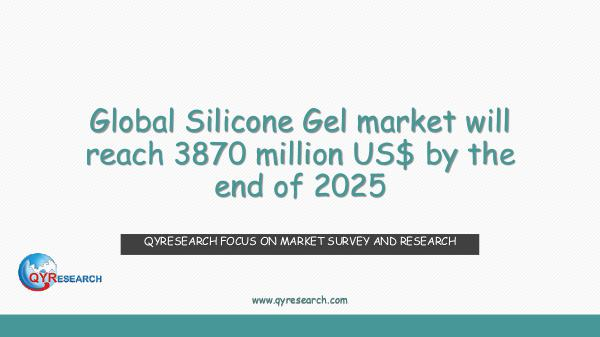 QYR Market Research Global Silicone Gel market research