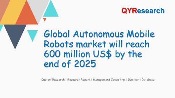 Global Autonomous Mobile Robots market research