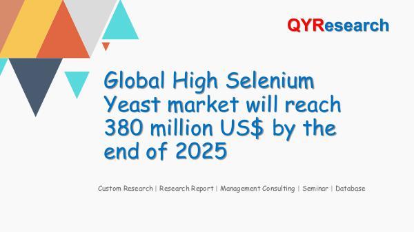 QYR Market Research Global High Selenium Yeast market research