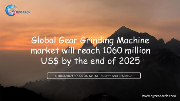 QYR Market Research Global Gear Grinding Machine market research
