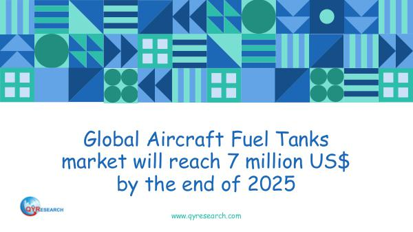 QYR Market Research Global Aircraft Fuel Tanks market research